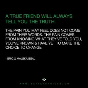 Tell The Truth Quotes True friends will always tell