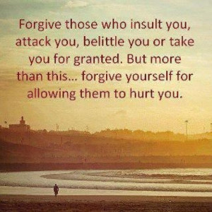 Forgiveness....hard to forgive yourself sometimes....