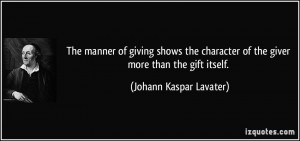 manner of giving shows the character of the giver more than the gift ...