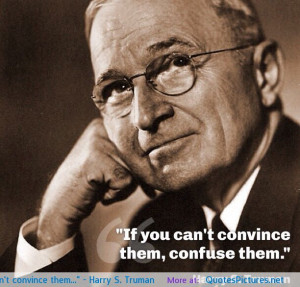 Harry S. Truman motivational inspirational love life quotes ...
