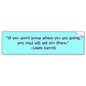 Lewis Carroll Any Road Quote Bumper Stickers