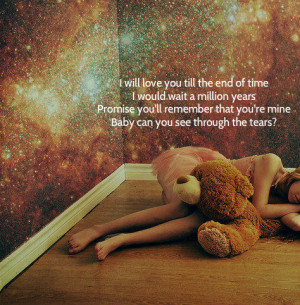 love you till the end of time, I would...   Unknown Picture Quotes ...
