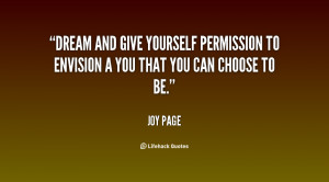 Dream and give yourself permission to envision a You that you can ...