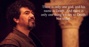 There is only one God, and his name is death. And there is only one ...