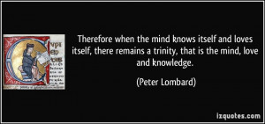 Therefore when the mind knows itself and loves itself, there remains a ...