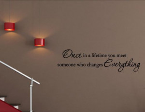 Lifetime-You-Meet-Someone-Who-Changes-Everythings-Vinyl-Wall-Quote ...
