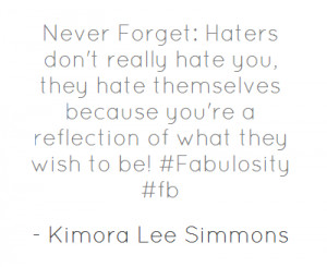 Never Forget: Haters don't really hate you, they hate themselves