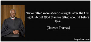 We've talked more about civil rights after the Civil Rights Act of ...