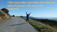 Exercise Quote: I like long walks, especially when they are taken by ...