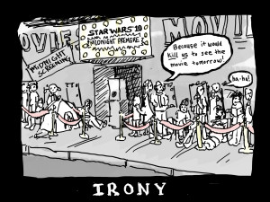 Irony: (n) the expression of one's meaning by using language that ...