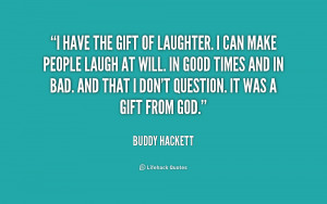quote-Buddy-Hackett-i-have-the-gift-of-laughter-i-244733.png