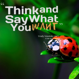 Quotes Picture: think and say what you want