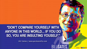 Don't compare yourself with anyone in this world…if you do so, you ...