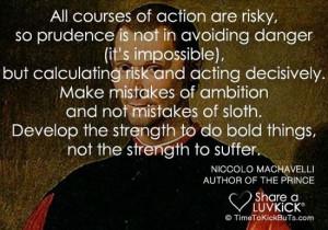 Niccolo Machiavelli Quote / Photo source: www.timetokickbuts.com