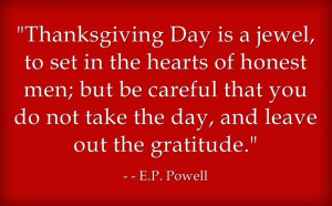Thanksgiving Day is a jewel, to set in the hearts of honest men; but ...