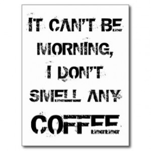 Funny Not a Morning Person Coffee Postcards
