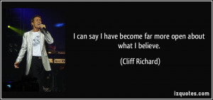 quote-i-can-say-i-have-become-far-more-open-about-what-i-believe-cliff ...