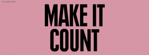 Make It Count Quote Picture